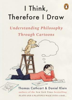 Book cover I Think, Therefore I Draw: Understanding Philosophy Through Cartoons