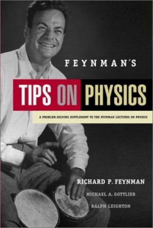 Book cover Feynman's Tips on Physics: A Problem-Solving Supplement to the Feynman Lectures on Physics