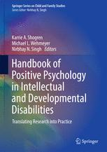 Portada del libro Handbook of Positive Psychology in Intellectual and Developmental Disabilities: Translating Research into Practice