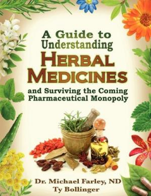 Book cover A Guide to Understanding Herbal Medicines and Surviving the Coming Pharmaceutical Monopoly