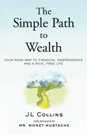 Book cover The Simple Path to Wealth: Your road map to financial independence and a rich, free life