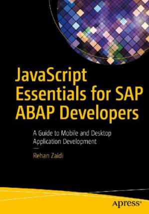 Book cover JavaScript Essentials for SAP ABAP Developers: A Guide to Mobile and Desktop Application Development