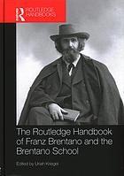 Book cover The Routledge handbook of Franz Brentano and the Brentano school