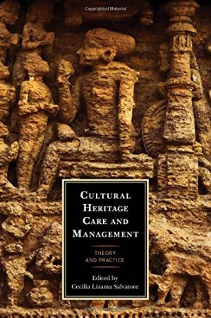Book cover Cultural Heritage Care and Management: Theory and Practice