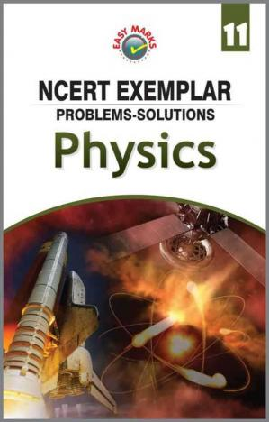 Book cover EASY Marks NCERT Exemplar Problems Solutions Physics Class 11 for NEET AIPMT IIT JEE Main and Advanced