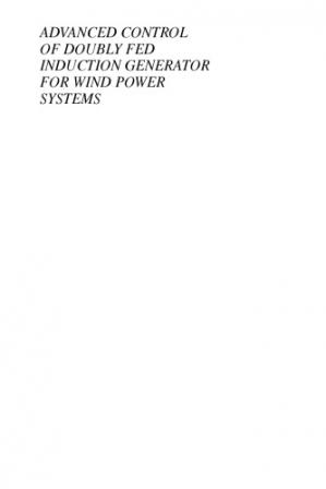 غلاف الكتاب Advanced Control of Doubly Fed Induction Generator for Wind Power Systems