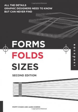 Обкладинка книги Forms, Folds and Sizes, Second Edition: All the Details Graphic Designers Need to Know but Can Never Find