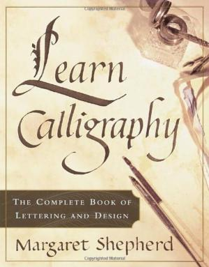 Book cover Learn Calligraphy: The Complete Book of Lettering and Design