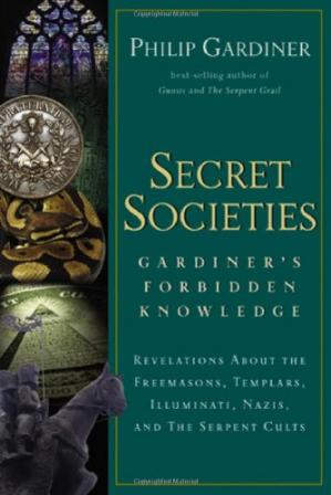 书籍封面 Secret Societies: Gardiner's Forbidden Knowledge : Revelations About the Freemasons, Templars, Illuminati, Nazis, and the Serpent Cults