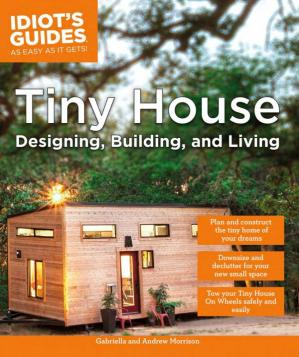 Book cover Tiny House Designing, Building, & Living