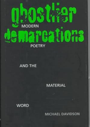 წიგნის ყდა Ghostlier Demarcations: Modern Poetry and the Material Word