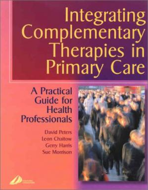 Book cover Integrating Complementary Therapies in Primary Care. A Practical Guide for Health Professionals