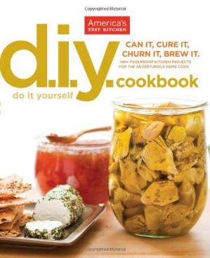 Обложка книги The America's Test Kitchen DIY Cookbook