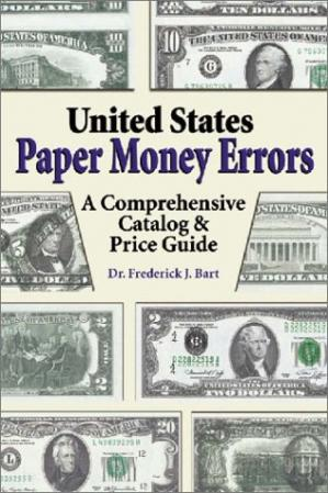 Book cover United States Paper Money Errors: A Comprehensive Catalog & Price Guide