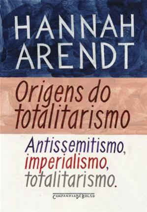 Book cover Origens do Totalitarismo - Antissemitismo, imperialismo, totalitarismo