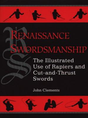 Sampul buku Renaissance Swordsmanship. The Illustrated Use of Rapiers and Cut and Thrust Swords