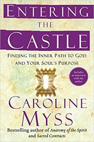 Couverture du livre Entering the Castle: Finding the Inner Path to God and Your Soul's Purpose