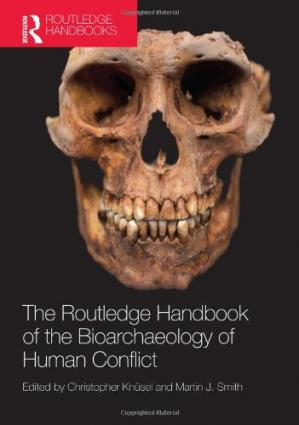 Book cover The Routledge Handbook of the Bioarchaeology of Human Conflict