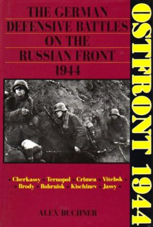 Book cover Ostfront 1944: The German Defensive Battles on the Russian Front 1944