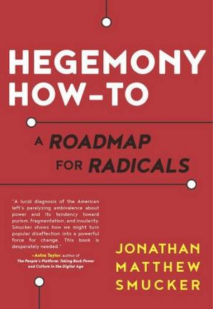 Book cover Hegemony How-To: A Roadmap for Radicals