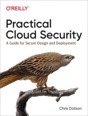 Book cover Practical Cloud Security: A Guide for Secure Design and Deployment