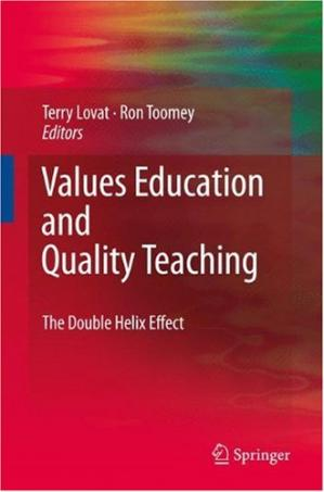 Book cover Values Education and Quality Teaching: The Double Helix Effect