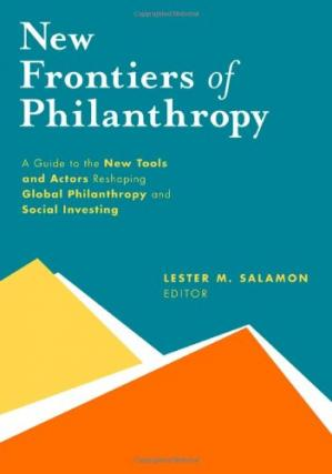 A capa do livro New Frontiers of Philanthropy: A Guide to the New Tools and New Actors that Are Reshaping Global Philanthropy and Social Investing