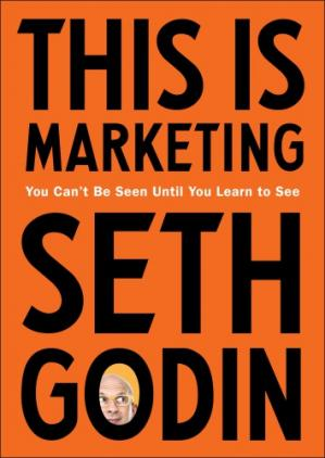Couverture du livre This Is Marketing: You Can't Be Seen Until You Learn to See