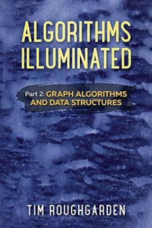 Book cover Algorithms Illuminated (Part 2): Graph Algorithms and Data Structures