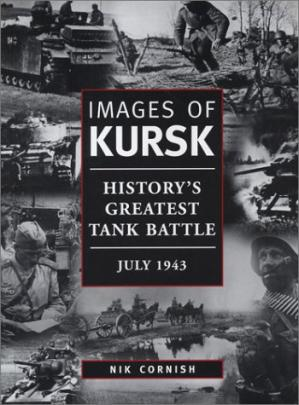 Book cover Images of Kursk: History's Greatest Tank Battle, July 1943