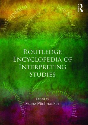 Book cover ROUTLEDGE ENCYCLOPEDIA OF INTERPRETING STUDIES
