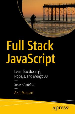 Book cover Full Stack JavaScript: Learn Backbone.js, Node.js, and MongoDB, 2nd Edition
