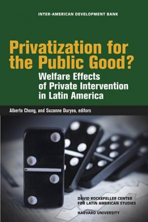 A capa do livro Privatization for the Public Good?: Welfare Effects of Private Intervention in Latin America (David Rockefeller Center for Latin American ... Rockefeller Inter-American Development Bank)