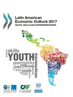 A capa do livro Latin American Economic Outlook 2017: Youth, Skills and Entrepreneurship
