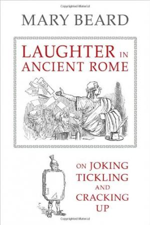Copertina Laughter in Ancient Rome: On Joking, Tickling, and Cracking Up