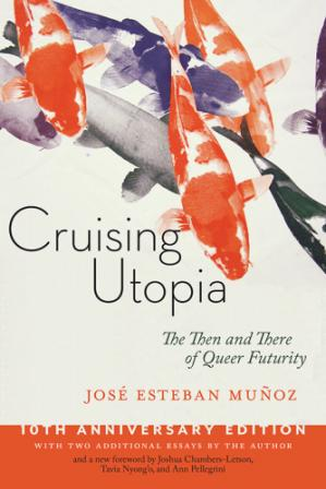 Book cover Cruising Utopia: The Then and There of Queer Futurity
