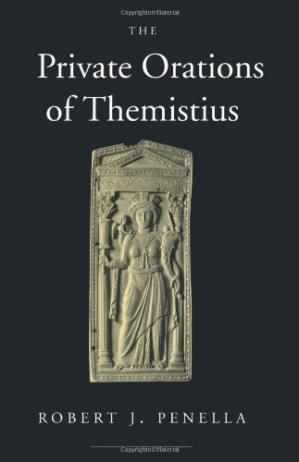 Book cover The Private Orations of Themistius (Transformation of the Classical Heritage)