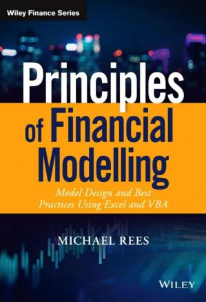 Book cover Principles of Financial Modelling - Model Design and Best Practices Using Excel and VBA