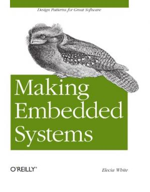 Book cover Making Embedded Systems: Design Patterns for Great Software