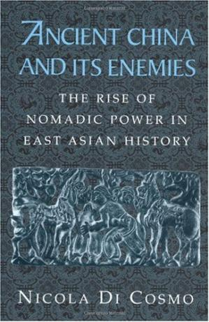 Book cover Ancient China and its enemies: the rise of nomadic power in East Asian history