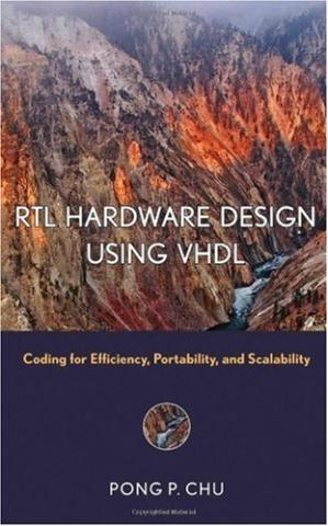 Book cover RTL Hardware Design Using VHDL: Coding for Efficiency, Portability, and Scalability