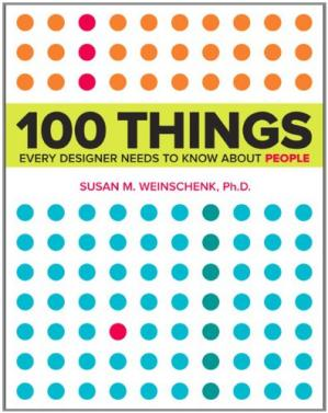 Book cover 100 Things Every Designer Needs to Know about People: What Makes Them Tick?