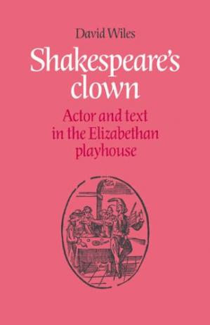 A capa do livro Shakespeare's Clown: Actor and Text in the Elizabethan Playhouse