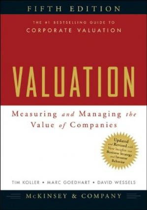 Book cover Valuation: Measuring and Managing the Value of Companies, 5th Edition (University Edition)