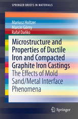 La couverture du livre Microstructure and Properties of Ductile Iron and Compacted Graphite Iron Castings: The Effects of Mold Sand/Metal Interface Phenomena