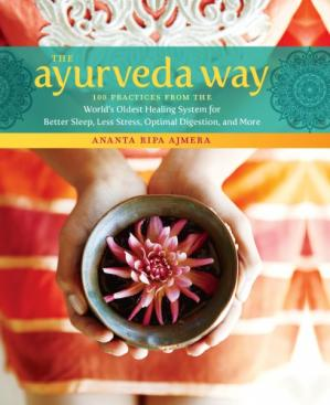 Обкладинка книги The Ayurveda Way. 108 Practices from the World's Oldest Healing System
