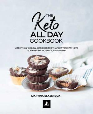 Обкладинка книги The Keto All Day Cookbook More Than 100 Low-Carb Recipes That Let You Stay Keto for Breakfast, Lunch, and Dinner