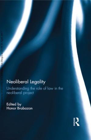 Book cover Neoliberal Legality: Understanding the Role of Law in the Neoliberal Project