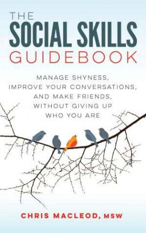 Book cover The Social Skills Guidebook: Manage Shyness, Improve Your Conversations, and Make Friends, Without Giving Up Who You Are