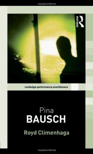Book cover Pina Bausch (Routledge Performance Practitioners)